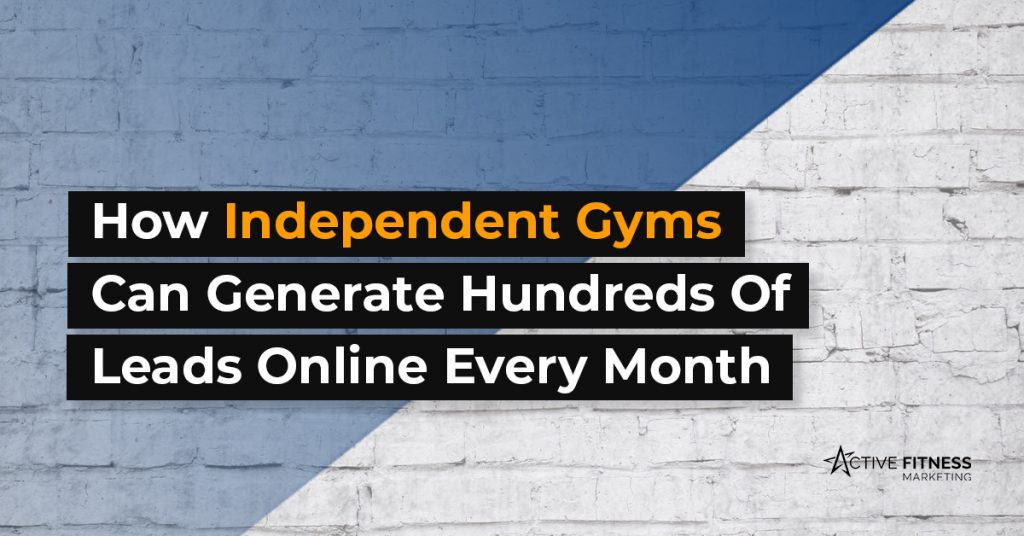 how independent gyms can generate hundreds of leads every month